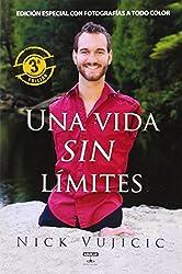 Una vida sin límites: Inspiración para una vida ridículamente feliz. Nueva edición con fotos a color (Spanish Edition)