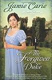 The Forgiven Duke: A Forgotten Castles Novel