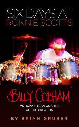- Six Days at Ronnie Scott's: Billy Cobham on Jazz Fusion and the Act of Creation