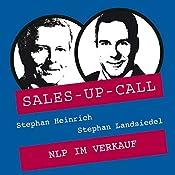 NLP im Verkauf (Sales-up-Call) | Stephan Heinrich, Klaus Landsiedel