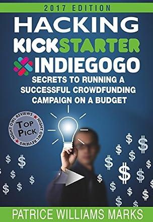 Hacking Kickstarter, Indiegogo