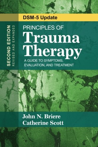 Principles of Trauma Therapy: A Guide to Symptoms, Evaluation, and Treatment (DSM-5 Update)