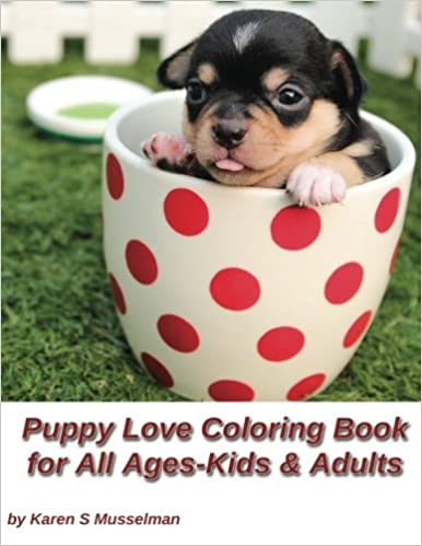 Puppy Love Coloring Book for All Ages-Kids & Adults: 30 coloring ...