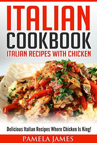 Italian Cookbook Italian Recipes With Chicken Delicious Italian