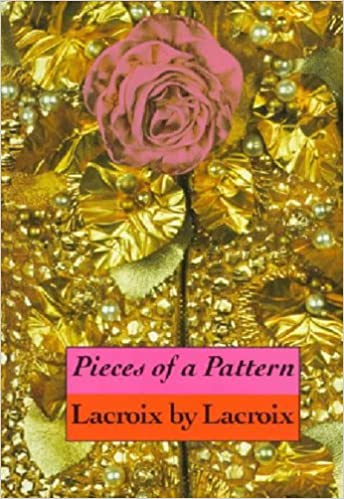 Pieces of a Pattern: Lacroix by Lacroix by Christian Lacroix (1997-05-01)