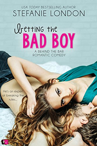 Betting On The Bad Boy by Stefanie London