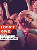 I Don t Give