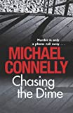 Front cover for the book Chasing the Dime by Michael Connelly