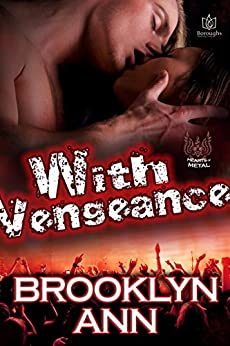 With Vengeance (Hearts of Metal Book 2) by [Ann, Brooklyn]