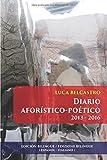 Diario aforístico-poético - 2013-2016: bilingue: español/italiano