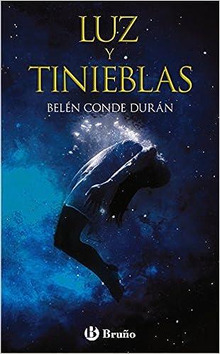Luz y tinieblas Castellano - Juvenil - Paralelo Cero: Amazon.es: Belén Conde Durán: Libros