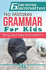 No Mistakes Grammar for Kids, Volume III: Bring and Take, and Its and It's (Volume 3) Paperback