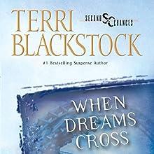 When Dreams Cross Audiobook by Terri Blackstock Narrated by Sandra Burr