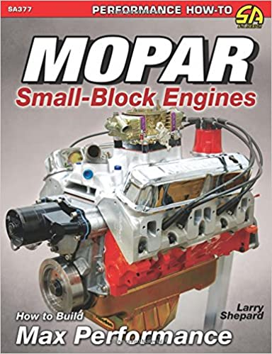 Mopar Small-Block Engines: How to Build Max Performance (Performance