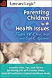 Parenting Children with Health Issues, Foster W. Cline and Lisa C. Greene, 1930429894