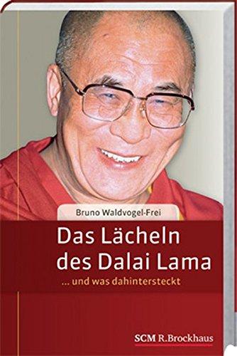 Das Lächeln des Dalai Lama: ... und was dahinter steckt