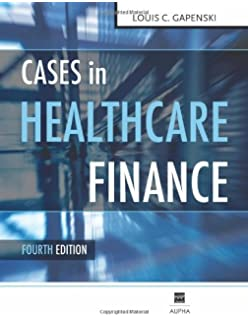 Healthcare finance an introduction to accounting and financial cases in healthcare finance fourth edition fandeluxe Gallery