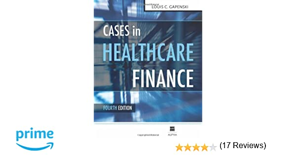 Cases in healthcare finance fourth edition 9781567933420 cases in healthcare finance fourth edition 9781567933420 medicine health science books amazon fandeluxe Images