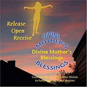 Release Open Receive / Divine Mother's Blessings
