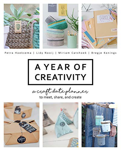 A Year of Creativity: A Craft Date Planner to Meet, Share, and -