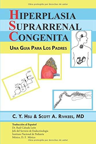 Descargar Libro Hiperplasia Suprarrenal Congenita: Una Guia Para Los Padres C.y. Hsu And Scott A. Rivkees M.d.