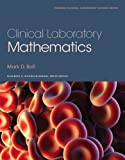 Clinical Laboratory Mathematics (Pearson Clinical Laboratory Science)