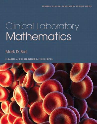 Clinical Laboratory Mathematics (Pearson Clinical Laboratory Science) by Pearson