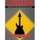 Advancing Guitarist: Applying Guitar Concepts and Techniques Advancing Guitarist