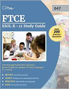 ftce esol k 12 Speech-language impaired k-12 technology education 6-12 each ftce exam usually consists of somewhere between 90 - 150 multiple-choice questions, but some tests also include essays, short open-ended responses, and other similar types of questions.