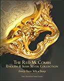 The Red Mccombs English and Irish Silver Collection : Every Piece Tells A Story, Underdahl, Robin and Sinsteden, Thomas, 1935819003