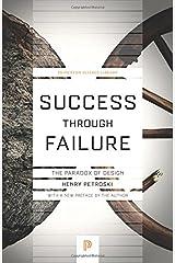 Success through Failure: The Paradox of Design (Princeton Science Library) Paperback