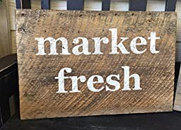 Market Fresh Sign- Rustic Home Décor - Farmhouse Kitchen - Reclaimed Wood Country Sign