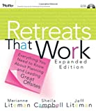 img - for Retreats That Work: Everything You Need to Know About Planning and Leading Great Offsites, Expanded Edition by Merianne Liteman (2006-07-18) book / textbook / text book