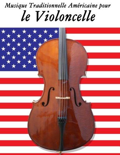 Musique Traditionnelle Américaine pour le Violoncelle 10 Chansons Patriotiques des États-Unis  [Sam, Uncle] (Tapa Blanda)