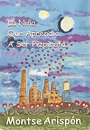 La Niña Que Aprendió A Ser Pizpireta eBook: Arispón, Montse ...