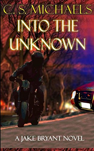 Into The Unknown: A Jake Bryant Novel ebook