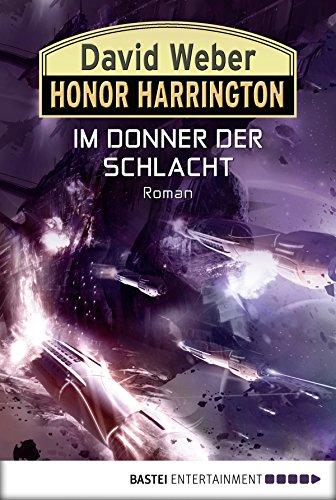Honor Harrington: Im Donner der Schlacht: Bd. 28 (German Edition)