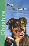 Dog Friendly Pub Walks: Cheshire (Countryside Dog Walks)