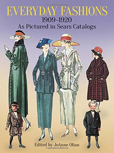 Everyday Fashions, 1909-1920, As Pictured in Sears