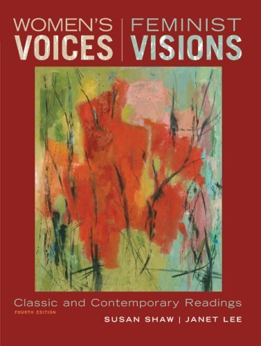 Women's Voices, Feminist Visions: Classic and Contemporary Readings by Shaw, Susan, Lee, Janet(September 5, 2008) Paperback (Womens Voices Feminist Visions Classic And Contemporary Readings)
