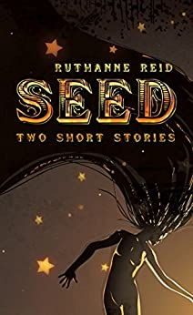 Seed (Among the Mythos) by [Reid, Ruthanne]