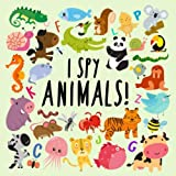 img - for I Spy - Animals!: A Fun Guessing Game for 2-4 Year Olds book / textbook / text book