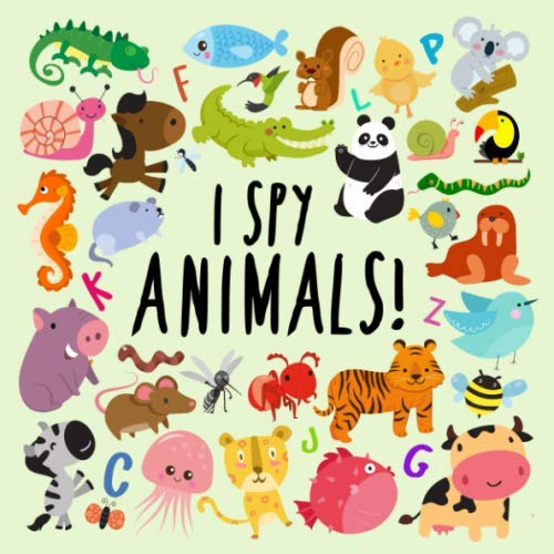 I Spy - Animals!: A Fun Guessing Game for 2-4 Year Olds -