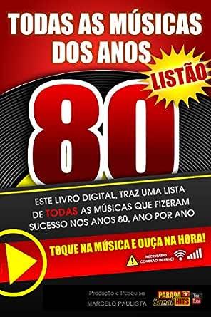 Todas as Músicas dos Anos 80: Para Lêr e Ouvir! eBook: de