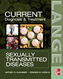 Diagnosis and Treatment, Jeffrey D. Klausner, 0071456066