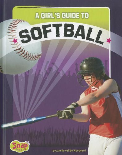 - A Girl's Guide to Softball (Get in the Game)