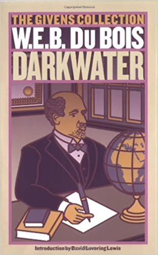 Darkwater: The Givens Collection: W. E. B. Du Bois, David ...