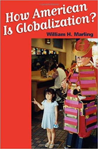 How american is globalization william h marling how american is globalization william h marling 9780801883538 amazon books fandeluxe Gallery