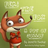 Femi the Fox: A Pot of Jollof