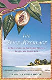 : The Spice Necklace: My Adventures in Caribbean Cooking, Eating, and Island Life
